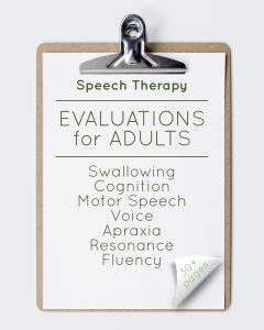 Speech Therapy Evaluations for Adults (30+ pages)