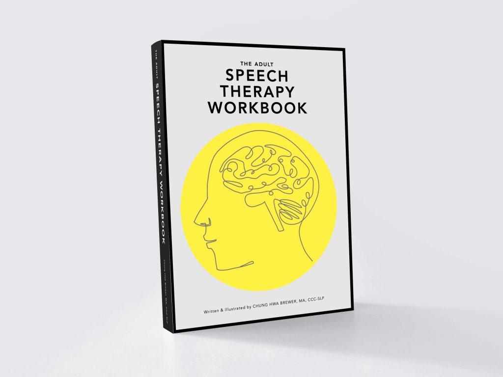 The Adult Speech Therapy Workbook [Chung Hwa brewer, Miwa Aparo]